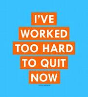 Too quit